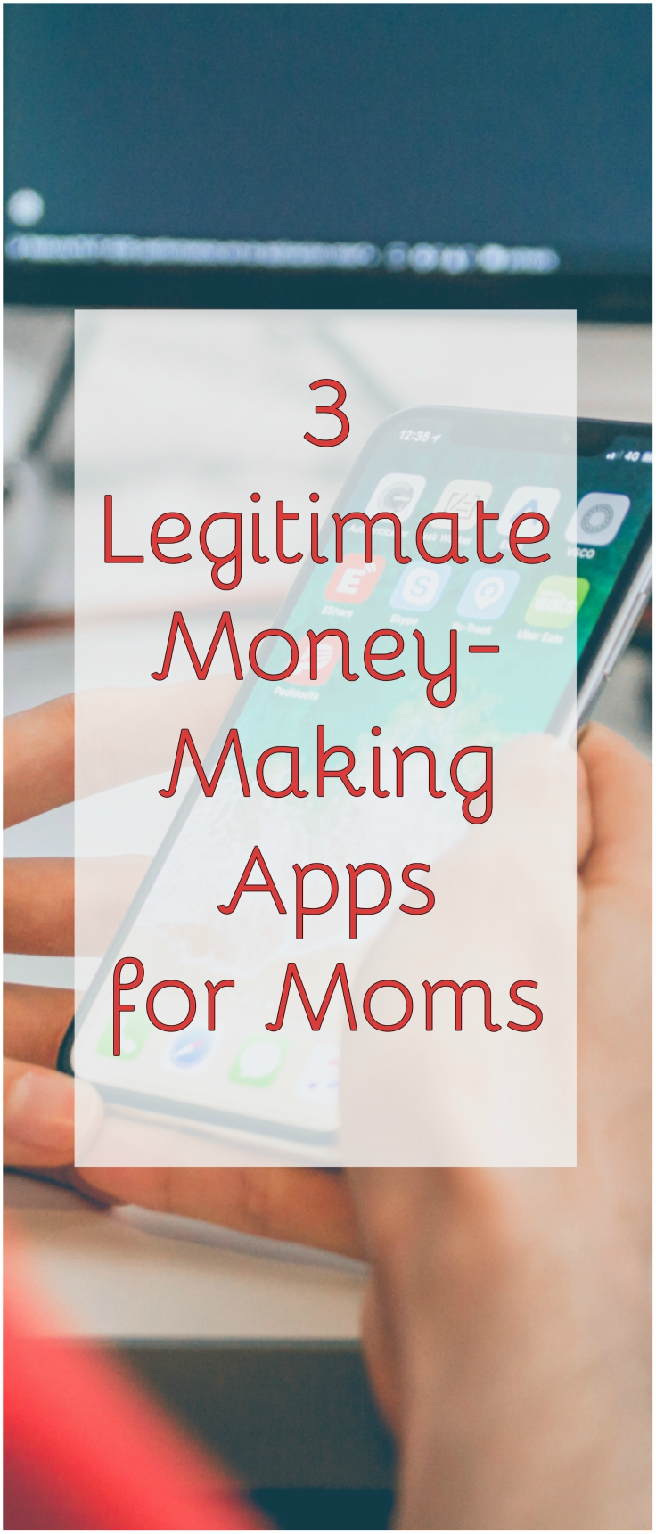 3 Legitimate Money Making Apps for Moms