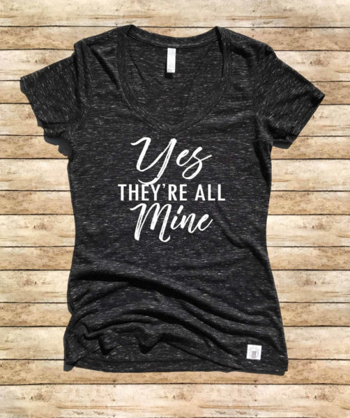 23 Awesome Mom Life Shirts You Need In Your Life Right Now-Yes, they are all mine