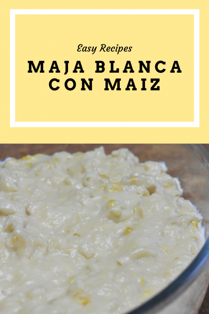 Maja Blanca con Maiz Recipe -The Creamiest