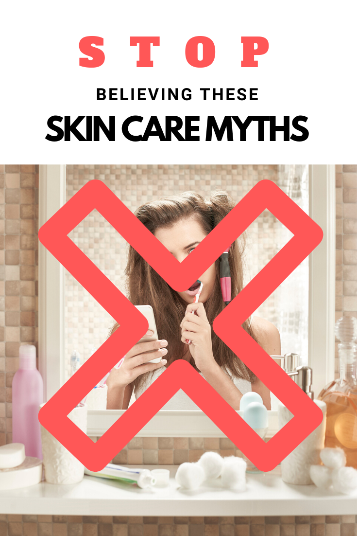 Stop believing these skin care myths - educate yourself on proper skin care